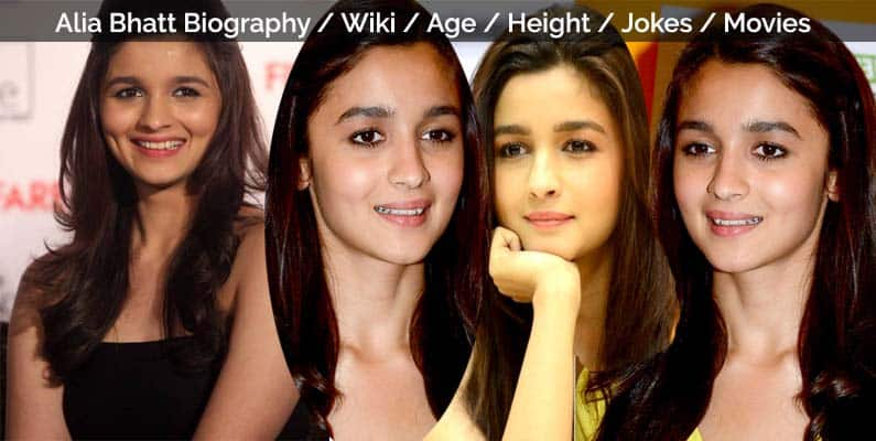 Alia Bhatt Biography / Wiki / Age / Height / Jokes / Movies