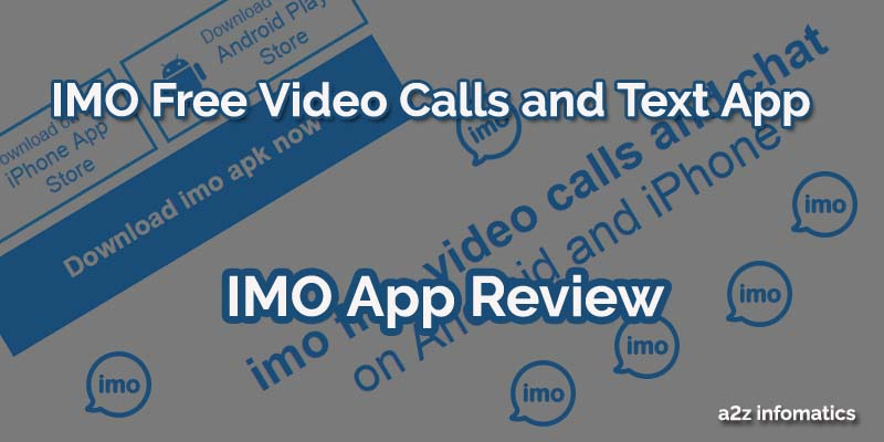Why You Should Use IMO Free Video Calls and Text App