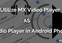 Utilize MX Video Player as Audio Player