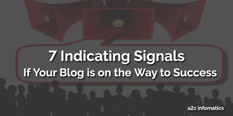 7 Signal if your blog is on the way to success