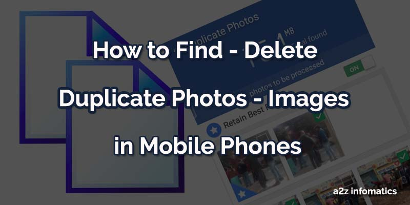 How to Delete Duplicate Photos in Mobile Phones