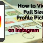How to View Full Size Instagram Profile Picture of Anybody [Solved]