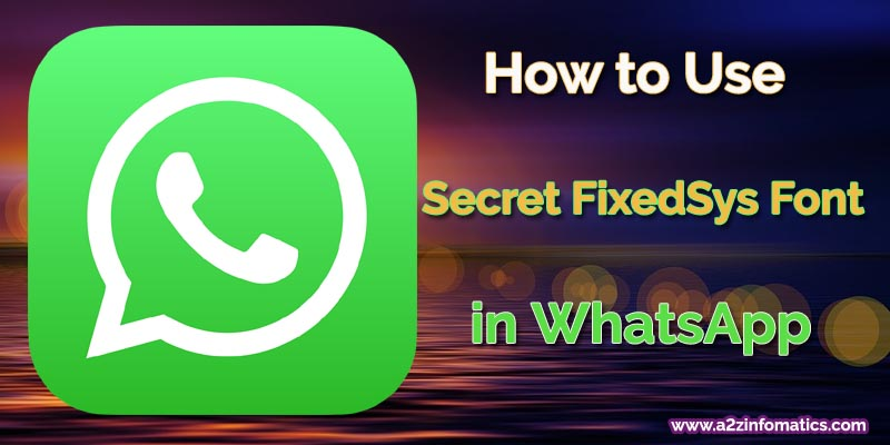 how to use hidden fixedsys font in whatsapp