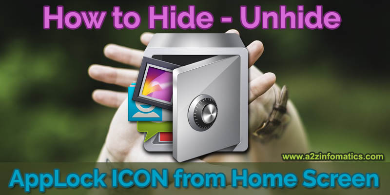 protect applock by hide unhide applock icon from home screen