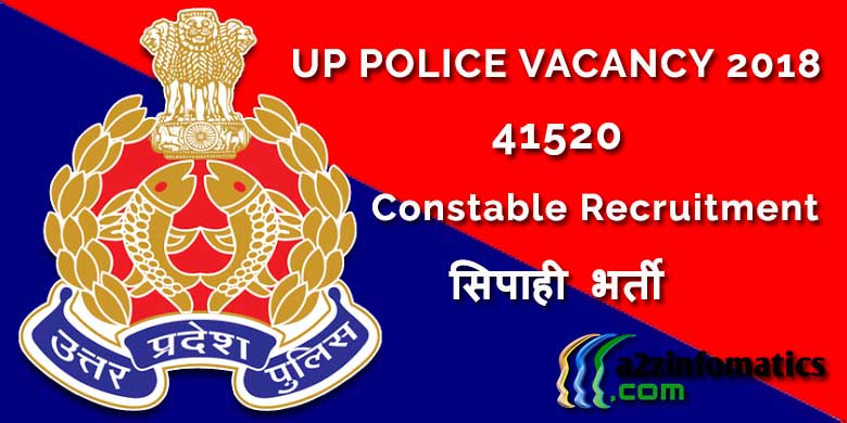 UP Police Vacancy 2018 | 41520 Constable / Sipahi Bharti / Apply Online